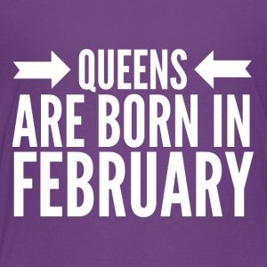 Queens Born February - Toddler Premium T-Shirt