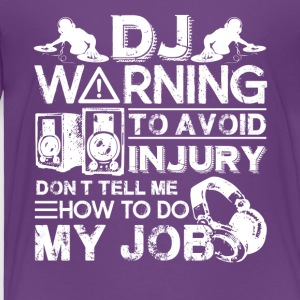 DJ Warning Shirts - Toddler Premium T-Shirt