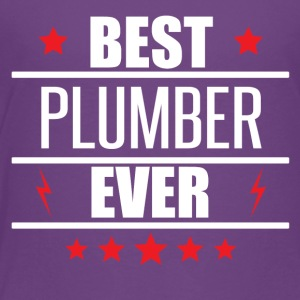 Best Plumber Ever - Toddler Premium T-Shirt