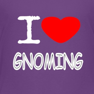 I LOVE GNOMING - Toddler Premium T-Shirt