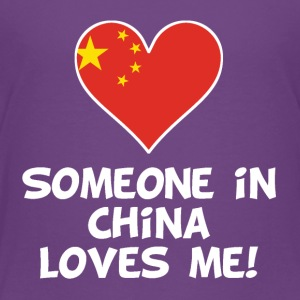 Someone In China Loves Me - Toddler Premium T-Shirt