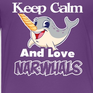 KEEP CALM AND LOVE NARWHAL TEE SHIRT - Toddler Premium T-Shirt
