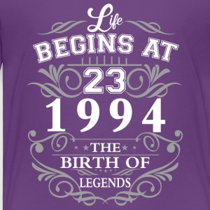 Life begins at 23 1994 The birth of legends - Toddler Premium T-Shirt