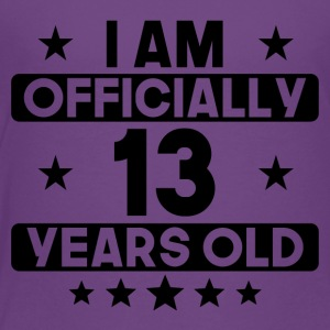I Am Officially 13 Years Old 13th Birthday - Toddler Premium T-Shirt