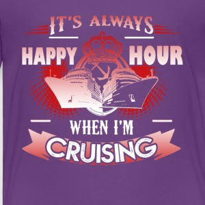 Happy Hour Cruising Shirt - Toddler Premium T-Shirt