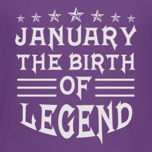 January The Birth of Legend - Toddler Premium T-Shirt