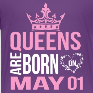 Queens are born on May 01 - Toddler Premium T-Shirt