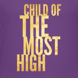 Child of the most high - Toddler Premium T-Shirt
