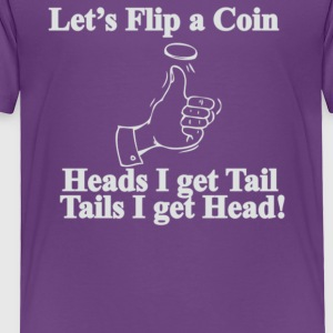Lets Flip A Coin - Toddler Premium T-Shirt