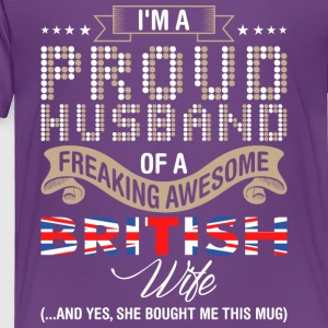 Im A Proud Husband Of A Freaking Awesome British W - Toddler Premium T-Shirt