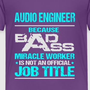 AUDIO ENGINEER EXCLUSIVE DESIGN - Toddler Premium T-Shirt