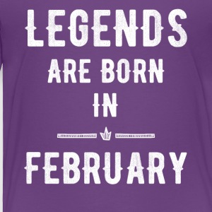 Legends are born in february - Toddler Premium T-Shirt