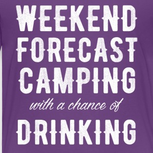 weekend forecast camping with a chance of drinking - Toddler Premium T-Shirt