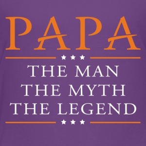 Papa the man, myth, and legend - Toddler Premium T-Shirt