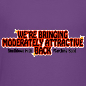 WE'RE BRINGING MODERATELY ATTRACTIVE BACK Smithtow - Toddler Premium T-Shirt