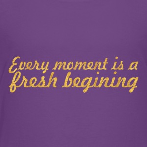 Every moment is a... Inspirational Quote - Toddler Premium T-Shirt