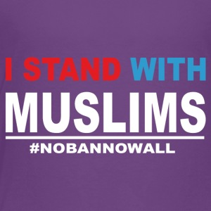 I Stand With Muslims - Toddler Premium T-Shirt
