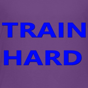 TRAIN HARD BLUE - Toddler Premium T-Shirt