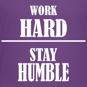 Work Hard Stay Humble Labor Day - Toddler Premium T-Shirt