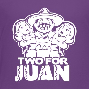 Two For Juan Mexican - Toddler Premium T-Shirt