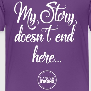 My Story doesn't end here - Toddler Premium T-Shirt
