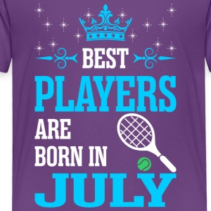 Best Players Are Born In July - Toddler Premium T-Shirt
