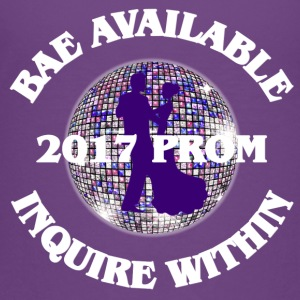 2017 Prom - Bae Available Inquire Within - Toddler Premium T-Shirt