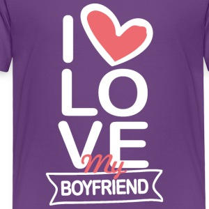 I love my Boyfriend - Toddler Premium T-Shirt