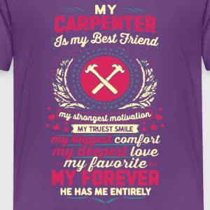 Carpenter Shirt My Carpenter Is My Best Friends - Toddler Premium T-Shirt