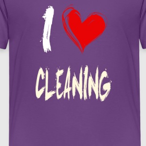 I love CLEANING - Toddler Premium T-Shirt