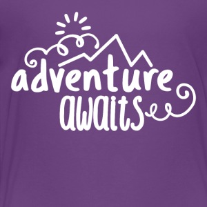 Adventure, awaits. - Toddler Premium T-Shirt