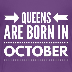 Queens Born October - Toddler Premium T-Shirt