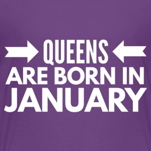 Queens Born January - Toddler Premium T-Shirt