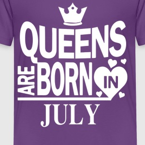 Queens Birthday gift July - Toddler Premium T-Shirt