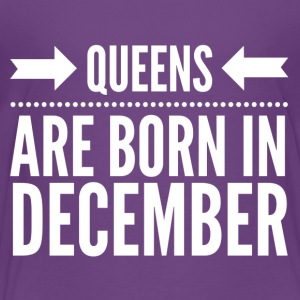 Queens Born December - Toddler Premium T-Shirt