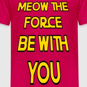 Meow The Force Be With You w/ Black Outline - Toddler Premium T-Shirt
