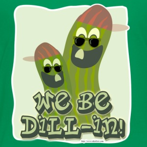 We Be Dillin Funny Pickle Pals - Toddler Premium T-Shirt