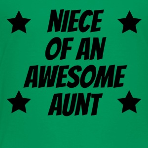 Niece Of An Awesome Aunt - Toddler Premium T-Shirt