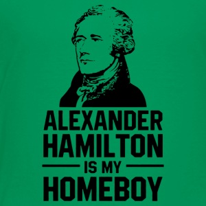 hamilton is homeboy - Toddler Premium T-Shirt