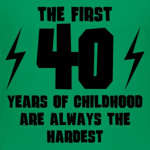 The First 40 Years Of Childhood - Toddler Premium T-Shirt