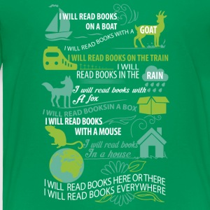 I will read books here or there and everywhere - Toddler Premium T-Shirt