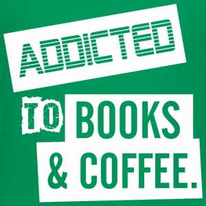 Addicted To Books And Coffee - Toddler Premium T-Shirt