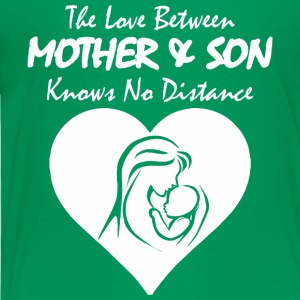 The Love Between Mother And Son Knows No Distance - Toddler Premium T-Shirt