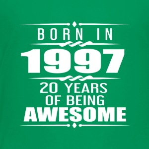 Born in 1997 20 Years of Being Awesome - Toddler Premium T-Shirt
