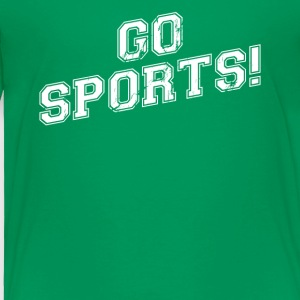 GO SPORTS! Move The Thing Win The Points - Toddler Premium T-Shirt