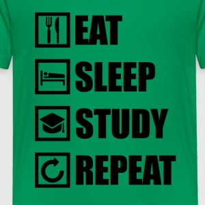 EAT SLEEP STUDY REPEAT - Toddler Premium T-Shirt
