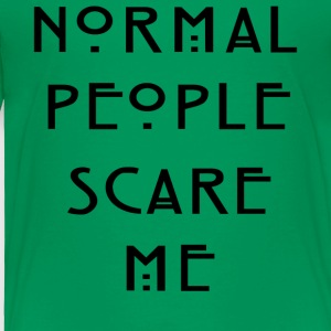 Normal People Scare Me ' Humour T-Shirt Inspired - Toddler Premium T-Shirt