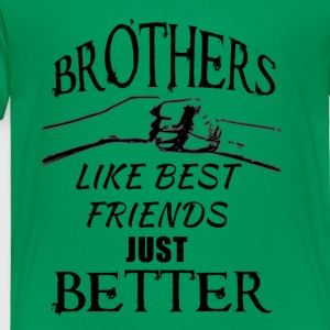 Brothers better than friends black - Toddler Premium T-Shirt