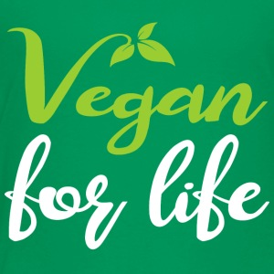 Vegan for life - Toddler Premium T-Shirt