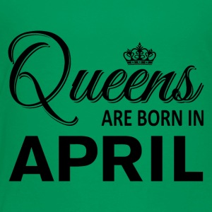 Queens April - Toddler Premium T-Shirt